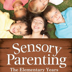 Sensory Parenting Book - The Elementary Years